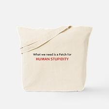 Human Stupidity Tote Bag