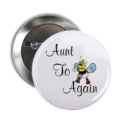 Aunt To Bee Again Button