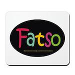 FatSo? I'm fat, so what? Mousepad