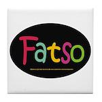 FatSo? I'm fat, so what? Tile Coaster