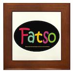 FatSo? I'm fat, so what? Framed Tile