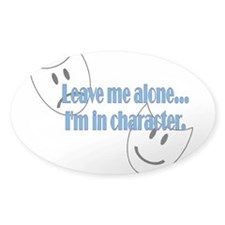 I'm in Character Decal