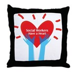 Social Workers Have A Heart Throw Pillow