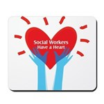 Social Workers Have A Heart Mousepad