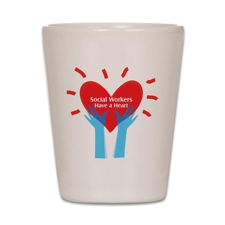 Social Workers Have A Heart Shot Glass