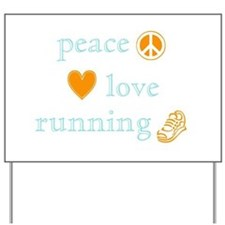 Peace, Love and Running Yard Sign