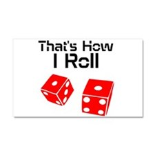 That's How I Roll Car Magnet 20 x 12