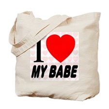 I Love My Babe Tote Bag