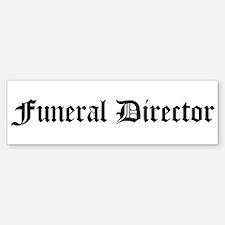 Funeral Director Bumper Bumper Bumper Sticker