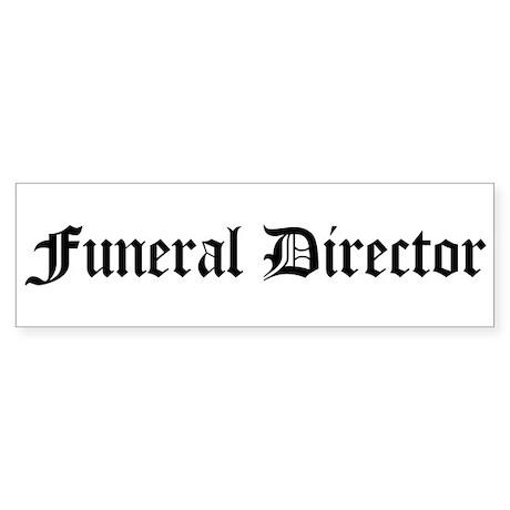 Funeral Director Bumper Sticker