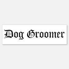 Dog Groomer Bumper Bumper Bumper Sticker
