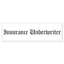Insurance Underwriter Bumper Bumper Sticker