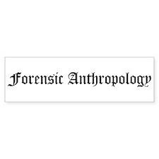 Forensic Anthropology Bumper Bumper Sticker
