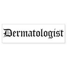 Dermatologist Bumper Bumper Sticker