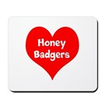 Big Heart Honey Badgers Mousepad