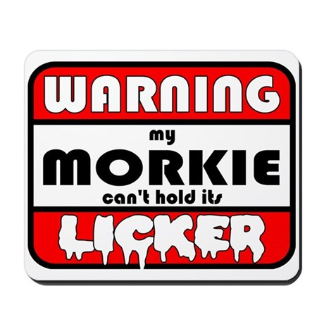 Morkie LICKER Mousepad