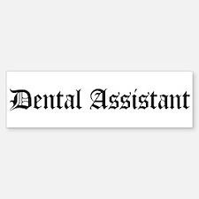 Dental Assistant Bumper Bumper Bumper Sticker