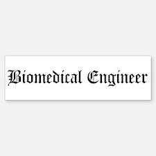 Biomedical Engineer Bumper Bumper Bumper Sticker