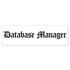 Database Manager Bumper Bumper Sticker