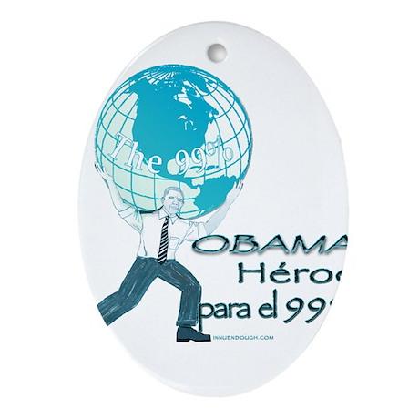Obama,Heroe para 99% Ornament (Oval)