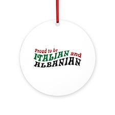 Proud Italian Albanian Ornament (Round)