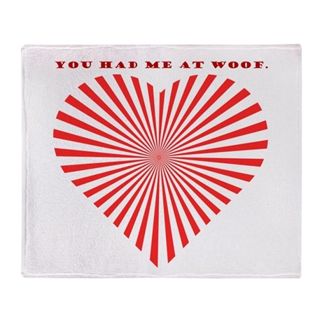 You Had Me At Woof. Throw Blanket