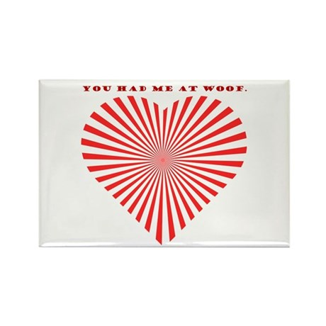 You Had Me At Woof. Rectangle Magnet (100 pack)
