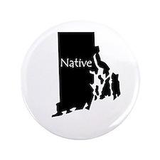 "Rhode Island Native 3.5"" Button"