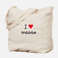 I LOVE Moose Tote Bag