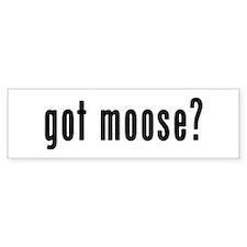 GOT MOOSE Bumper Bumper Sticker