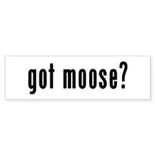 GOT MOOSE Bumper Sticker
