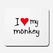 I LOVE MY Monkey Mousepad