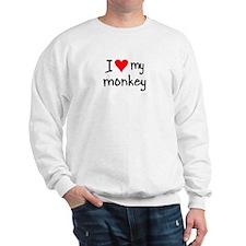I LOVE MY Monkey Sweatshirt
