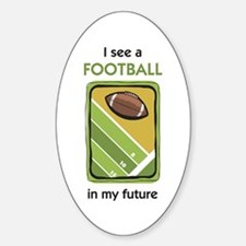 I See a Football in my Future Oval Decal