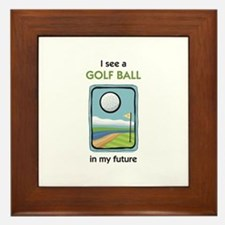 I see a Golf Ball in my Future Framed Tile