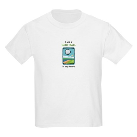 I see a Golf Ball in my Future Kids T-Shirt