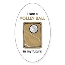 I see a Volley Ball in my Future Oval Decal