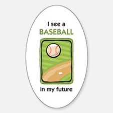 I see a Baseball in my Future Oval Decal