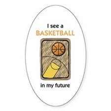 I see a Basketball in my Future Oval Decal
