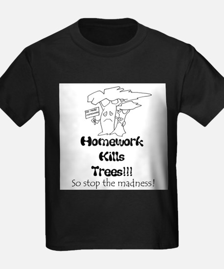 homework kills trees T-Shirt
