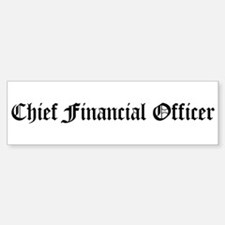 Chief Financial Officer Bumper Bumper Bumper Sticker