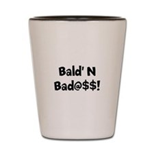 Bald' N Bad Shot Glass