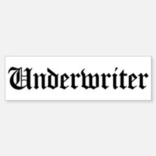 Underwriter Bumper Bumper Bumper Sticker