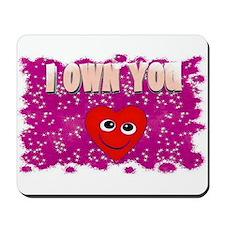 i own you Mousepad