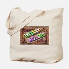 the bricky was here Tote Bag