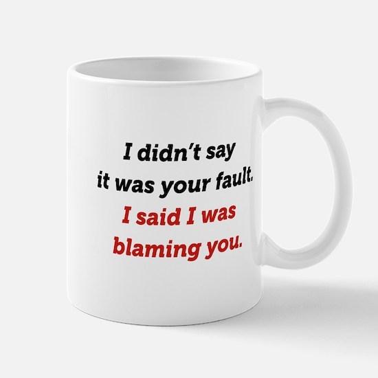 Blaming You Mug