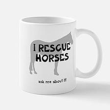 I RESCUE Horses Mug