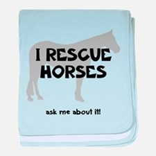 I RESCUE Horses baby blanket