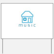 House Music Yard Sign