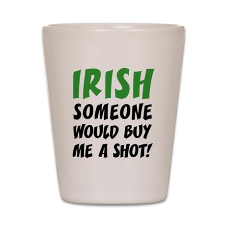 Irish Buy Me A Shot Shot Glass